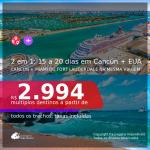 Passagens 2 em 1: 15 a 20 dias em <b>CANCÚN + MIAMI ou FORT LAUDERDALE</b>! A partir de R$ 2.994, todos os trechos, c/ taxas!