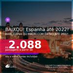 BAIXOU!!! Passagens para a <b>ESPANHA: Barcelona ou Madri</b>! A partir de R$ 2.088, ida e volta, c/ taxas! Datas até 2022!