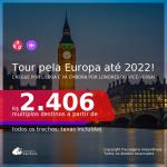 Tour pela <b>EUROPA</b>! Chegue por <b>LISBOA</b>, e vá embora por <b>LONDRES</b>, ou vice-versa! A partir de R$ 2.406, todos os trechos, c/ taxas! Datas até 2022, inclusive NATAL e/ou ANO NOVO!