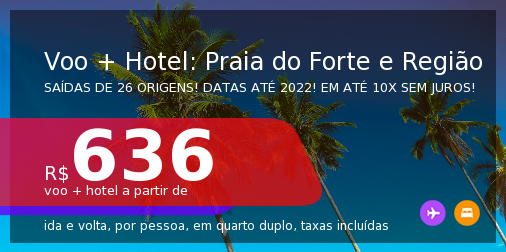 <b>PASSAGEM + HOTEL</b> para a <b>PRAIA DO FORTE e região (Imbassaí, Itacimirim e mais)</b>! A partir de R$ 636, por pessoa, quarto duplo, c/ taxas! Datas até 2022! Em até 10x SEM JUROS!