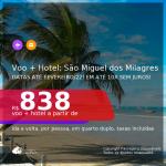 <b>PASSAGEM + HOTEL</b> para <b>SÃO MIGUEL DOS MILAGRES</b>! A partir de R$ 838, por pessoa, quarto duplo, c/ taxas! Datas até 2022! Em até 10x SEM JUROS!