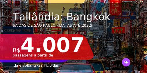 Passagens para a <b>TAILÂNDIA: Bangkok</b>! A partir de R$ 4.007, ida e volta, c/ taxas! Datas até 2022!