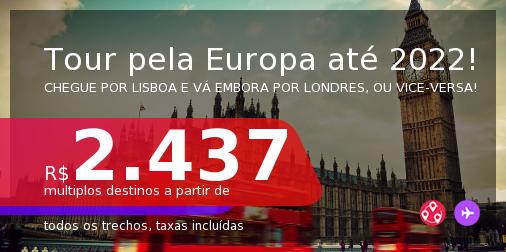 Tour pela <b>EUROPA</b>! Chegue por <b>LISBOA</b>, e vá embora por <b>LONDRES</b>, ou vice-versa! A partir de R$ 2.437, todos os trechos, c/ taxas! Datas até 2022!