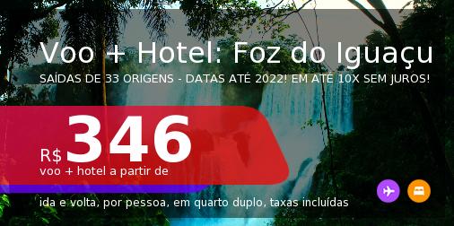 <b>PASSAGEM + HOTEL</b> para <b>FOZ DO IGUAÇU</b>! A partir de R$ 346, por pessoa, quarto duplo, c/ taxas! Datas até 2022! Em até 10x SEM JUROS!