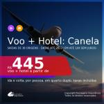 <b>PASSAGEM + HOTEL</b> para <b>CANELA</b>! A partir de R$ 445, por pessoa, quarto duplo, c/ taxas! Datas até 2022! Em até 10x SEM JUROS!