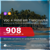 Promoção de <b>PASSAGEM + HOTEL</b> na melhor localização de <b>TRANCOSO: a região do Quadrado</b>! A partir de R$ 908, por pessoa, quarto duplo, c/ taxas! Em até 12x SEM JUROS! Datas até Dez/21!