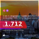 Passagens 2 em 1 – <b>ARGENTINA: Buenos Aires + CHILE: Santiago</b>! A partir de R$ 1.712, todos os trechos, c/ taxas! Datas até FEVEREIRO/2022!