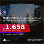 MUITO BOM!!! Passagens de PORTUGAL para o <b>BRASIL: São Paulo</b>! A partir de R$ 1.658, ida e volta, c/ taxas!