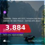 BAIXOU!!! Promoção de Passagens para a <b>TAILÂNDIA: Bangkok, Phuket</b>! A partir de R$ 3.884, ida e volta, c/ taxas! Datas até 2022 inclusive ANO NOVO!