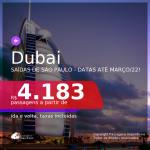 Passagens para <b>DUBAI</b>! A partir de R$ 4.183, ida e volta, c/ taxas! Datas até MARÇO/22!