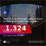 BAIXOU!!! Passagens de PORTUGAL para o <b>BRASIL: São Paulo</b>! A partir de R$ 1.324, ida e volta, c/ taxas!