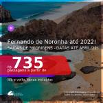 Passagens para <b>FERNANDO DE NORONHA</b>! A partir de R$ 735, ida e volta, c/ taxas! Datas até 2022!