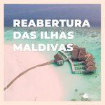 Reabertura das Ilhas Maldivas: veja os requisitos para brasileiros viajarem