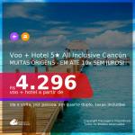 Promoção de <b>PASSAGEM + HOTEL ALL INCLUSIVE 5 ESTRELAS</b> em <b>CANCÚN</b>! A partir de R$ 4.296, por pessoa, quarto duplo, c/ taxas!