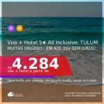 Promoção de <b>PASSAGEM + HOTEL ALL INCLUSIVE</b> em <b>TULUM, no México</b>! A partir de R$ 4.284, por pessoa, quarto duplo, c/ taxas! Em até 10x sem juros!