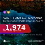 Promoção de <b>PASSAGEM + HOSPEDAGEM com CAFÉ DA MANHÃ </b> em <b>FERNANDO DE NORONHA</b>! A partir de R$ 1.974, por pessoa, quarto duplo, c/ taxas, em até 10x sem juros! Datas até 2022!