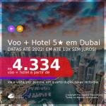 Muito bom! <b>PASSAGEM + HOTEL 5 ESTRELAS</b> em <b>DUBAI</b>! A partir de R$ 4.334, por pessoa, quarto duplo, c/ taxas! Datas até 2022! Em até 10x SEM JUROS!