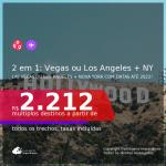 Passagens 2 em 1 – <b>LAS VEGAS ou LOS ANGELES + NOVA YORK</b>, com datas para viajar a partir de Outubro/21 até 2022! A partir de R$ 2.212, todos os trechos, c/ taxas!