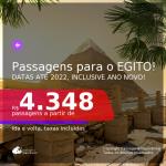 Passagens para o <b>EGITO</b>: <b>Cairo</b>, com valores a partir de R$ 4.348, ida e volta, c/ taxas! Opções com BAGAGEM INCLUÍDA! Datas até 2022, inclusive ANO NOVO!