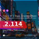 Passagens 2 em 1 – <b>NOVA YORK + LAS VEGAS, MIAMI OU ORLANDO</b>, com datas para viajar a partir de Outubro/21 até 2022! A partir de R$ 2.114, todos os trechos, c/ taxas!