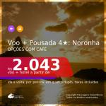 Promoção de <b>PASSAGEM + POUSADA 4 ESTRELAS com CAFÉ DA MANHÃ </b> em <b>FERNANDO DE NORONHA</b>! A partir de R$ 2.043, por pessoa, quarto duplo, c/ taxas! Datas até 2022!