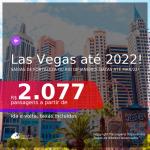 Passagens para <b>LAS VEGAS</b>! A partir de R$ 2.077, ida e volta, c/ taxas! Datas até 2022!