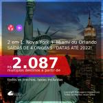 Passagens 2 em 1 – <b>NOVA YORK + MIAMI ou ORLANDO</b>! A partir de R$ 2.087, todos os trechos, c/ taxas! Datas até 2022!