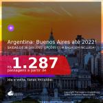 Passagens para a <b>ARGENTINA: Buenos Aires</b>, com datas para viajar a partir de OUT/21 até ABRIL/22! A partir de R$ 1.287, ida e volta, c/ taxas! Opções com BAGAGEM INCLUÍDA!