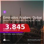 Promoção de Passagens para os <b>EMIRADOS ÁRABES: Dubai</b>! A partir de R$ 3.845, ida e volta, c/ taxas! Datas até 2022!