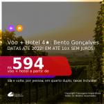 Promoção de <b>PASSAGEM + HOTEL 4 ESTRELAS com CAFÉ DA MANHÃ </b> em <b>BENTO GONÇALVES</b>! A partir de R$ 594, por pessoa, quarto duplo, c/ taxas! Datas até 2022! Em até 10x SEM JUROS!