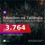 Poucas Datas! Passagens para o <b>RÉVEILLON</b> na <b>TAILÂNDIA: Bangkok</b>! A partir de R$ 3.764, ida e volta, c/ taxas!