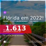 Passagens para a <b>FLÓRIDA: Miami, Fort Lauderdale ou Orlando</b>, com datas para viajar em 2022! A partir de R$ 1.613, ida e volta, c/ taxas!