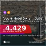 Promoção de <b>PASSAGEM + HOTEL 5 ESTRELAS com CAFÉ DA MANHÃ</b> em <b>DUBAI</b>! A partir de R$ 4.429, por pessoa, quarto duplo, c/ taxas! Datas até 2022! Em até 10x SEM JUROS!