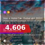 <b>PASSAGEM + HOTEL 5 ESTRELAS com CAFÉ DA MANHÃ</b> em <b>DUBAI</b>! A partir de R$ 4.606, por pessoa, quarto duplo, c/ taxas! Datas até 2022! Em até 10x SEM JUROS!