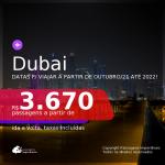 Passagens para <b>DUBAI</b>, com datas para viajar a partir de Outubro/21 até 2022! A partir de R$ 3.670, ida e volta, c/ taxas!