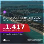 MUITO BOM!!! Passagens para <b>MIAMI</b>! A partir de R$ 1.417, ida e volta, c/ taxas! Datas até 2022!