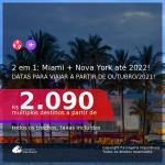 Passagens 2 em 1 – <b>MIAMI + NOVA YORK</b>, com datas para viajar a partir de OUTUBRO/21 até 2022! A partir de R$ 2.090, todos os trechos, c/ taxas!