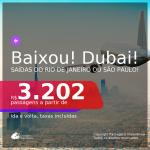 BAIXOU!!! POUCAS DATAS! Passagens para <b>DUBAI</b> a partir de R$ 3.202, ida e volta, c/ taxas!