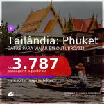 Conheça as Ilhas da Tailândia! Passagens para <b>PHUKET</b>, com datas para viajar em Outubro/21! A partir de R$ 3.787, ida e volta, c/ taxas!