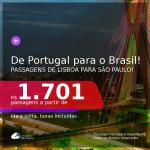 Passagens de PORTUGAL para o <b>BRASIL</b>! A partir de R$ 1.701, ida e volta, c/ taxas!