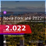 Passagens para <b>NOVA YORK</b>, com datas para viajar a partir de OUT/21 até 2022! A partir de R$ 2.022, ida e volta, c/ taxas!
