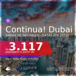 Continua!!! Passagens para <b>DUBAI</b>! A partir de R$ 3.117, ida e volta, c/ taxas! Datas até 2022!