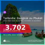 Passagens para a <b>TAILÂNDIA: Bangkok ou Phuket</b>, com datas para viajar em Outubro, Novembro ou Dezembro! A partir de R$ 3.702, ida e volta, c/ taxas!