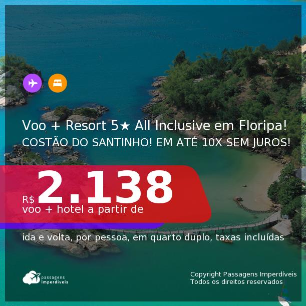 <b>PASSAGEM + RESORT 5 ESTRELAS ALL INCLUSIVE</b> em <b>FLORIANÓPOLIS</b>: Costão do Santinho Resort, Golf e Spa! A partir de R$ 2.138, por pessoa, quarto duplo, c/ taxas! Datas até 2022! Em até 10x SEM JUROS!