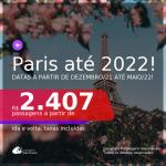 Passagens para <b>PARIS</b>! A partir de R$ 2.407, ida e volta, c/ taxas! Datas para viajar a partir de DEZEMBRO/21 até 2022!