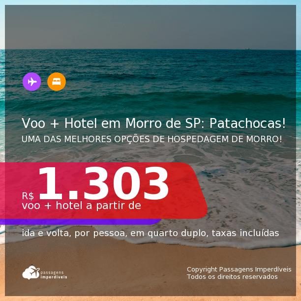 Promoção de <b>PASSAGEM + </b> hospedagem em <b>UM DOS MELHORES HOTEIS DE MORRO DE SÃO PAULO</b>: o Patachocas! A partir de R$ 1.303, por pessoa, quarto duplo, c/ taxas! Opções com CAFÉ DA MANHÃ!
