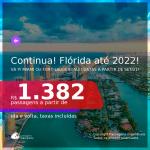 Continua!!! Passagens para a <b>FLÓRIDA: Fort Lauderdale ou Miami</b>! A partir de R$ 1.382, ida e volta, c/ taxas! Datas a partir de SETEMBRO/21 até 2022!