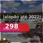 Programe sua viagem para o Jalapão! Passagens para <b>PALMAS</b>! A partir de R$ 298, ida e volta, c/ taxas! Datas até 2022!