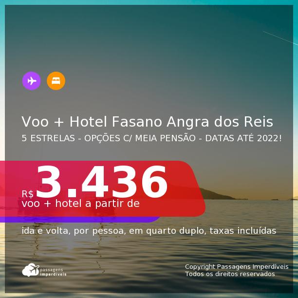 <b>PASSAGEM + HOTEL FASANO</b> em <b>ANGRA DOS REIS</b>! A partir de R$ 3.436, por pessoa, quarto duplo, c/ taxas! Café da Manhã e Jantar incluídos! Datas até 2022! Em até 10x SEM JUROS!
