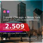 Passagens 2 em 1 para os <b>Estados Unidos: CHICAGO + NOVA YORK</b> na mesma viagem! A partir de R$ 2.509, todos os trechos, c/ taxas! Datas em Outubro ou Novembro de 2021!